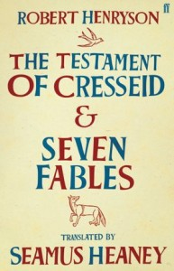 The Testament of Cresseid & Seven Fables, adapted by Seamus Heaney